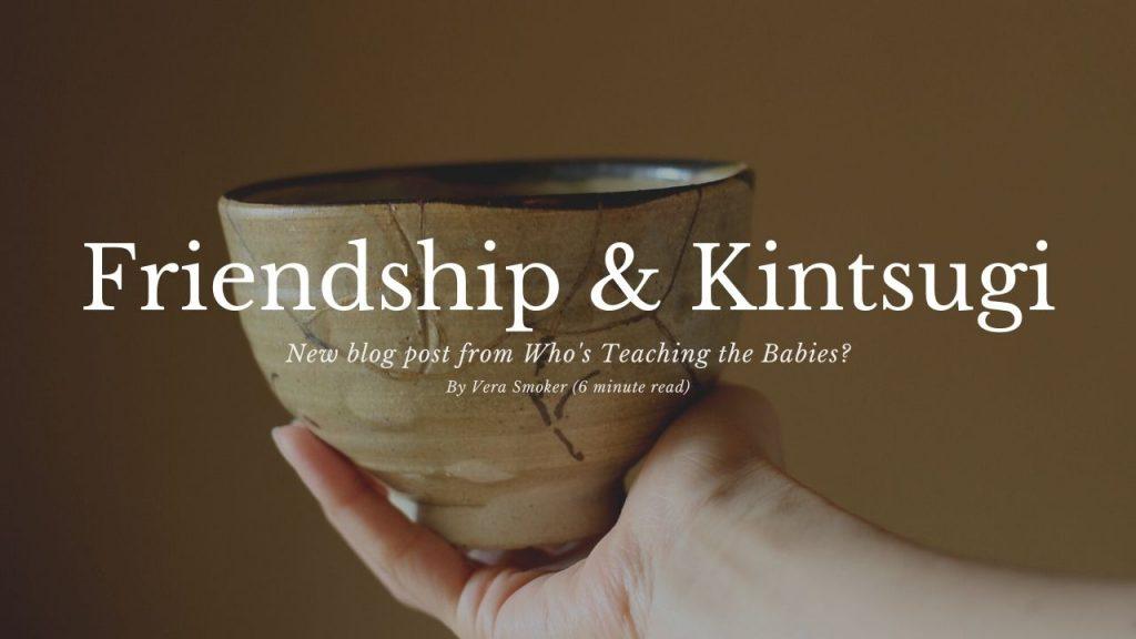 Friendship and Kintsugi