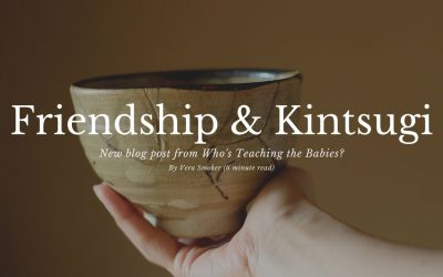 Friendship and Kintsugi