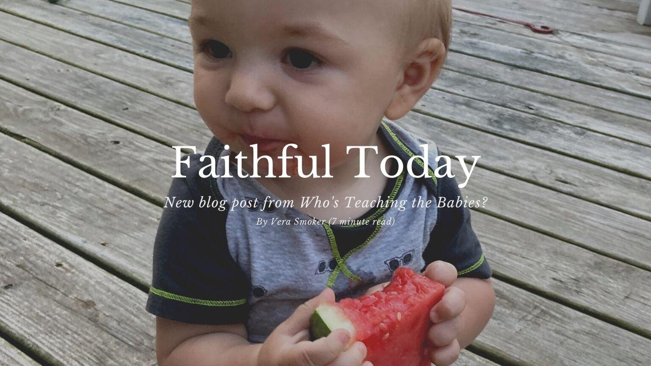 Faithful Today